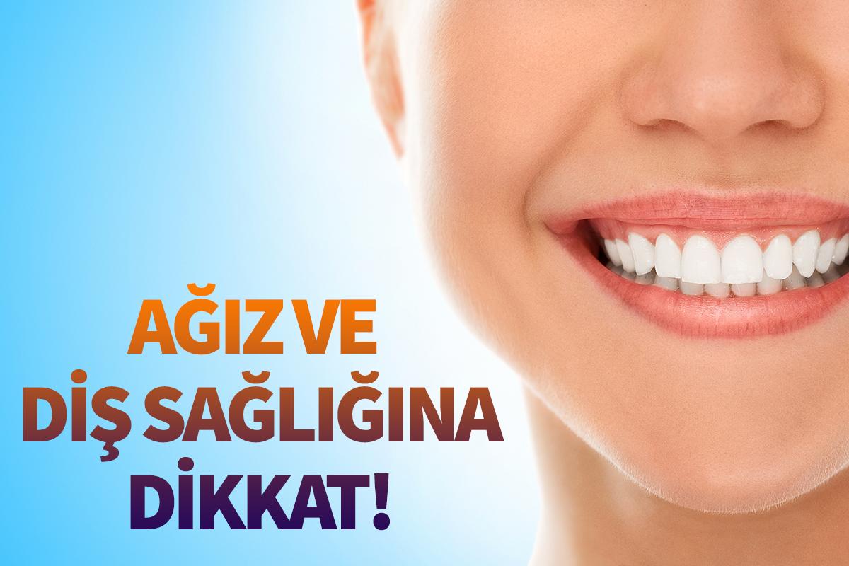Ağız ve Diş Sağlığına Dikkat!